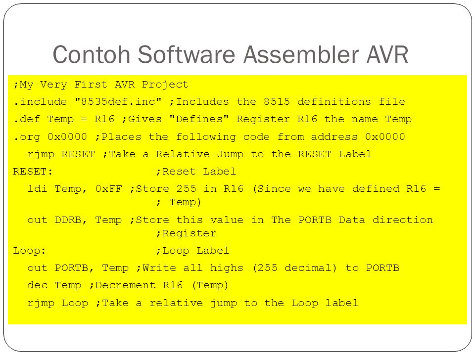 Contoh Software Assembler AVR ;My Very First AVR Project.include