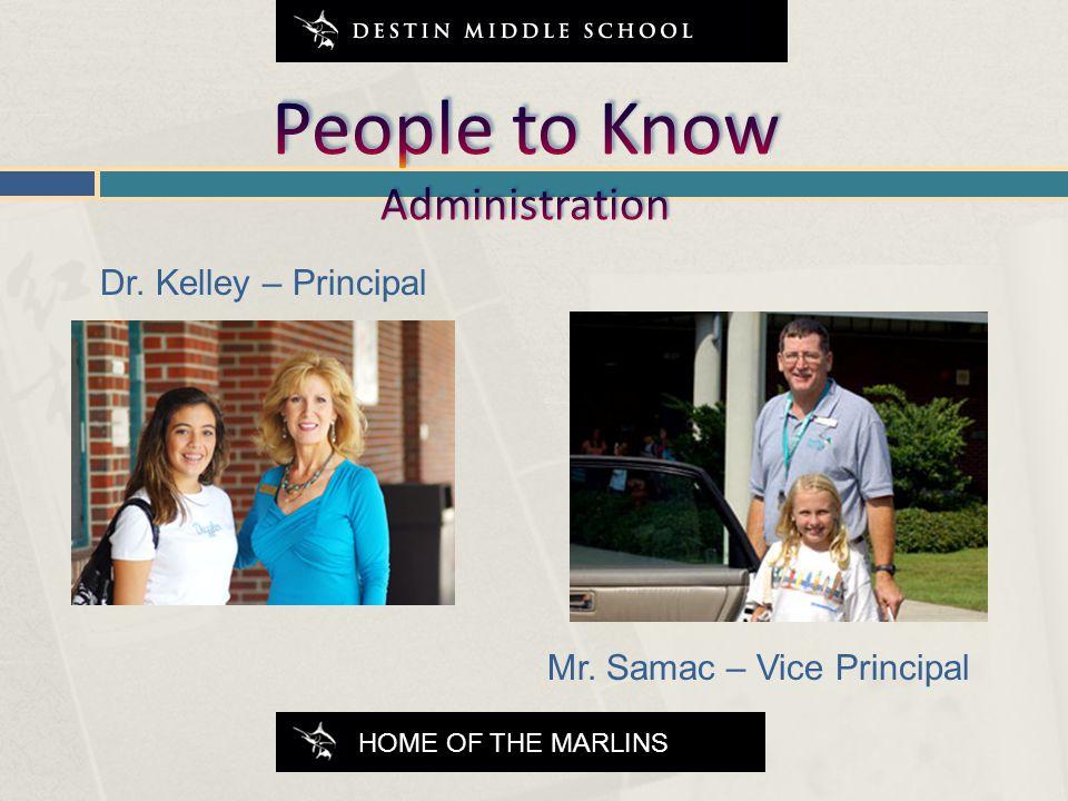 Dr. Kelley – Principal Mr. Samac – Vice Principal HOME OF THE MARLINS