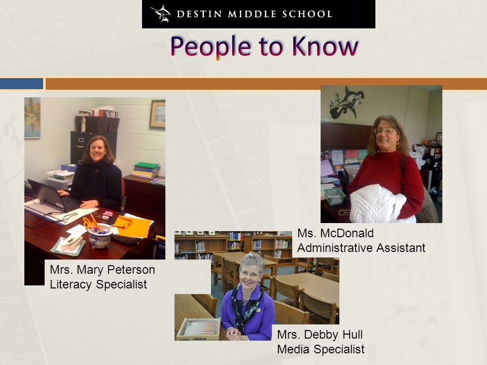 Ms.McDonald Administrative Assistant Mrs. Mary Peterson Literacy Specialist Mrs.