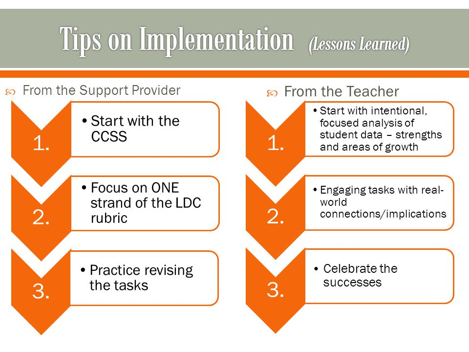 1. Start with the CCSS 2. Focus on ONE strand of the LDC rubric 3.