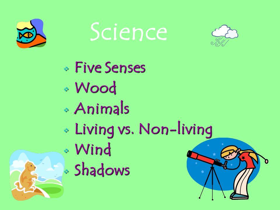 Five Senses Five Senses Wood Wood Animals Animals Living vs.