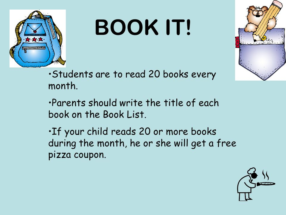 BOOK IT. Students are to read 20 books every month.