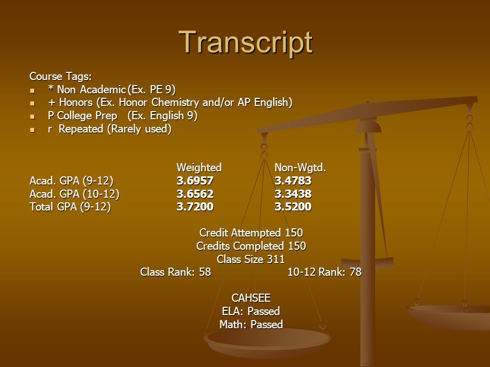 Transcript Course Tags: * Non Academic(Ex. PE 9) * Non Academic(Ex.