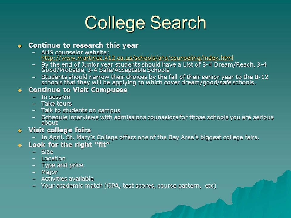 College Search  Continue to research this year –AHS counselor website: http://www.martinez.k12.ca.us/schools/ahs/counseling/index.html http://www.mar