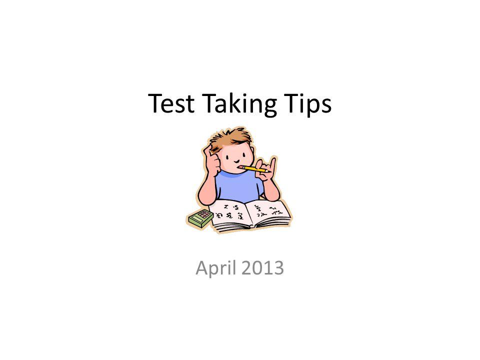 Test Taking Tips April 2013