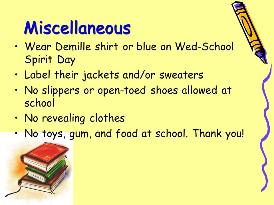 Miscellaneous Please practice lunch numbers at home Put them to bed early 8:00 or 8:30.