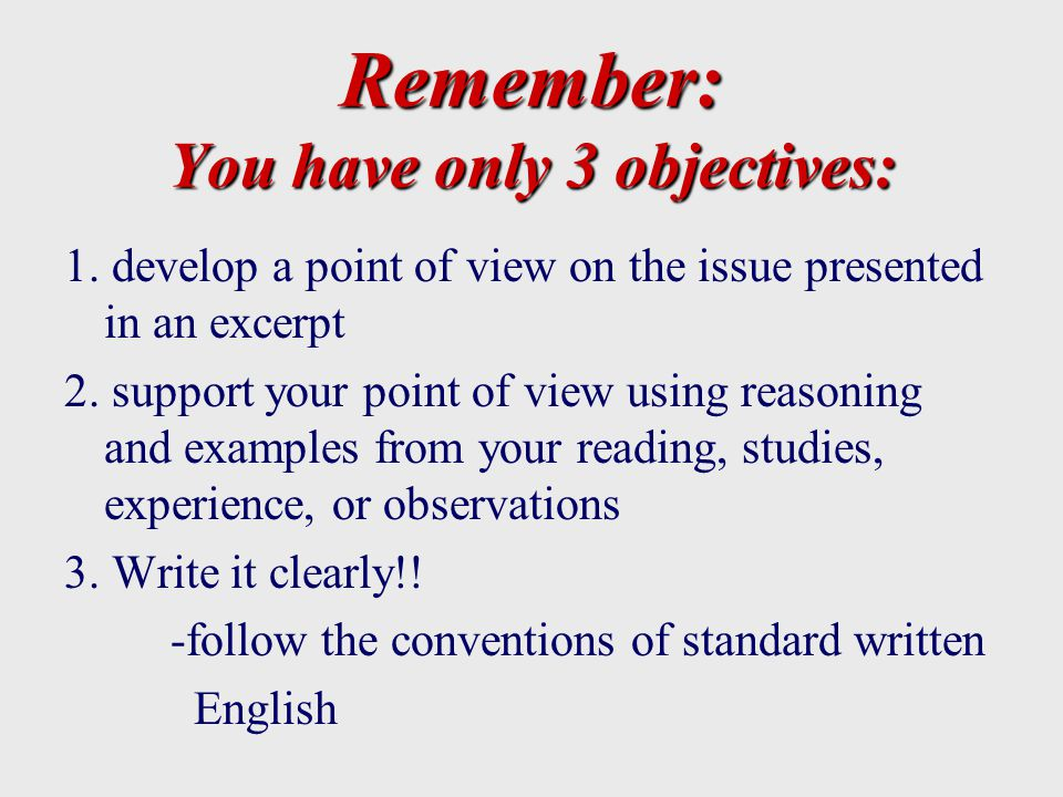 Remember: You have only 3 objectives: 1.