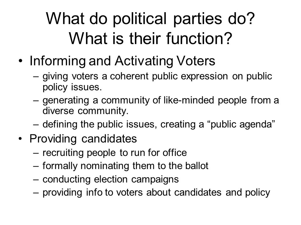 What do political parties do. What is their function.