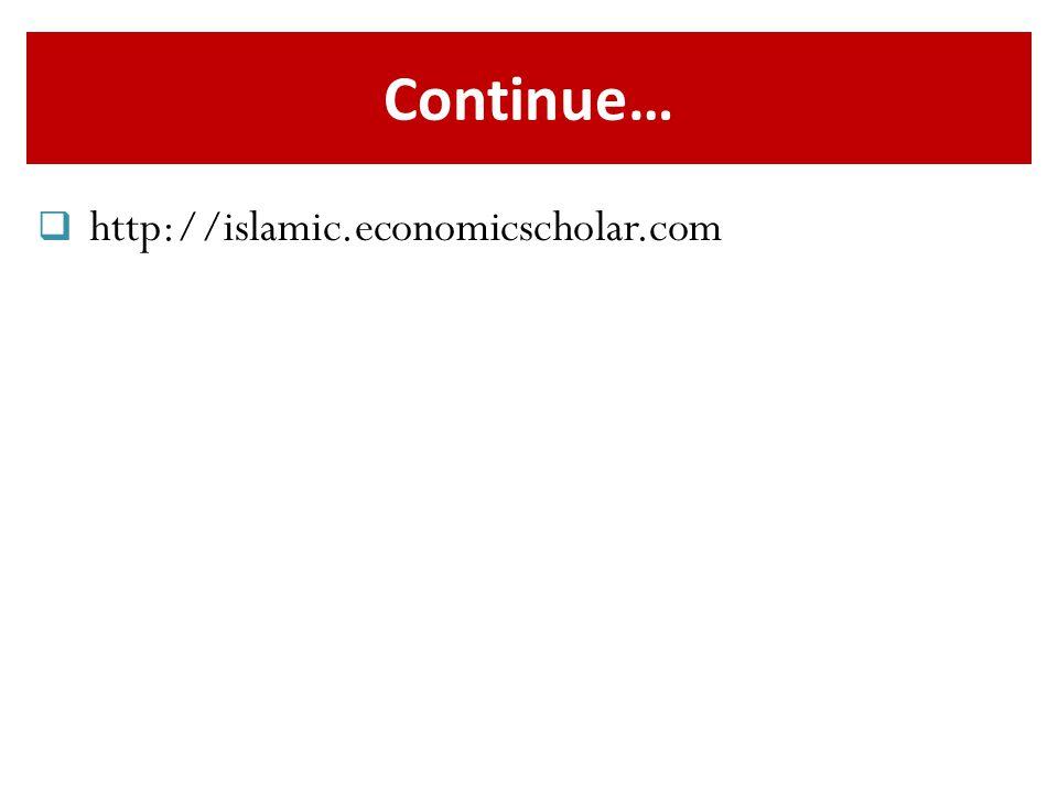 Continue…  http://islamic.economicscholar.com