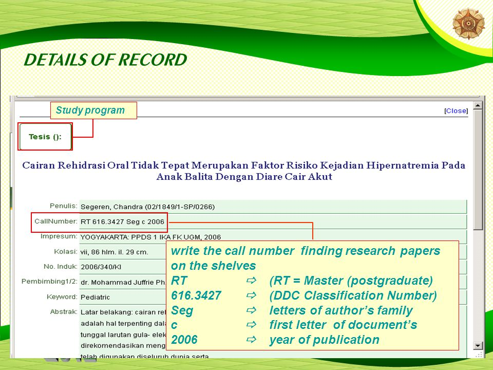 10 Study program write the call number finding research papers on the shelves RT  (RT = Master (postgraduate)‏ 616.3427  (DDC Classification Number)‏ Seg  letters of author's family c  first letter of document's 2006  year of publication DETAILS OF RECORD
