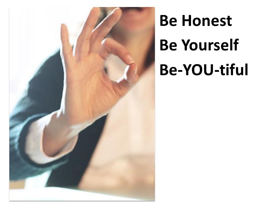 Be Honest Be Yourself Be-YOU-tiful