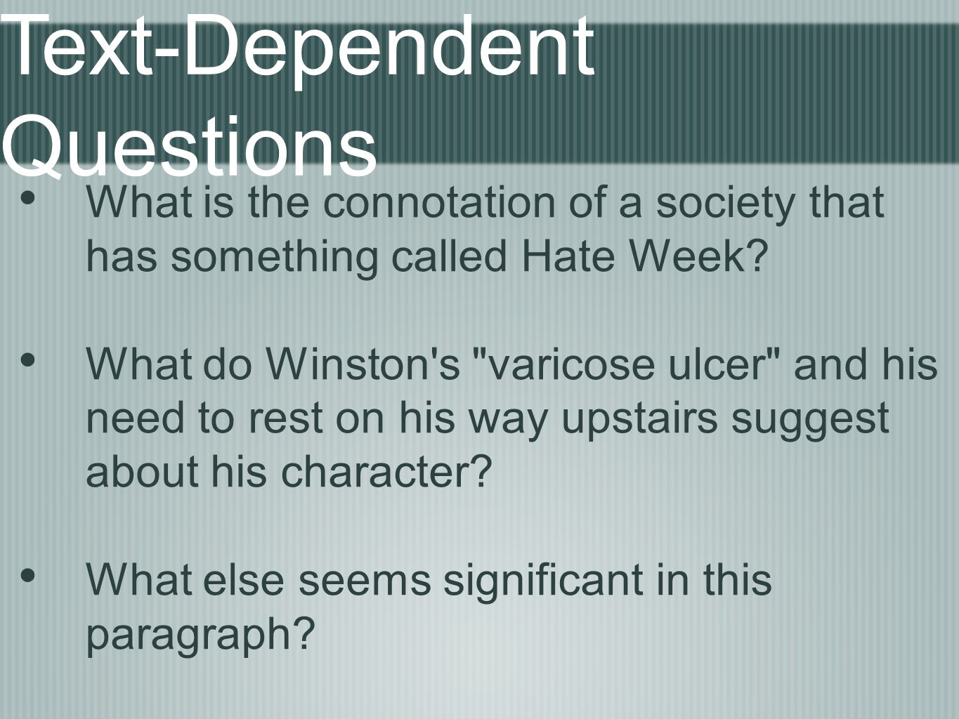 What is the connotation of a society that has something called Hate Week? What do Winston's