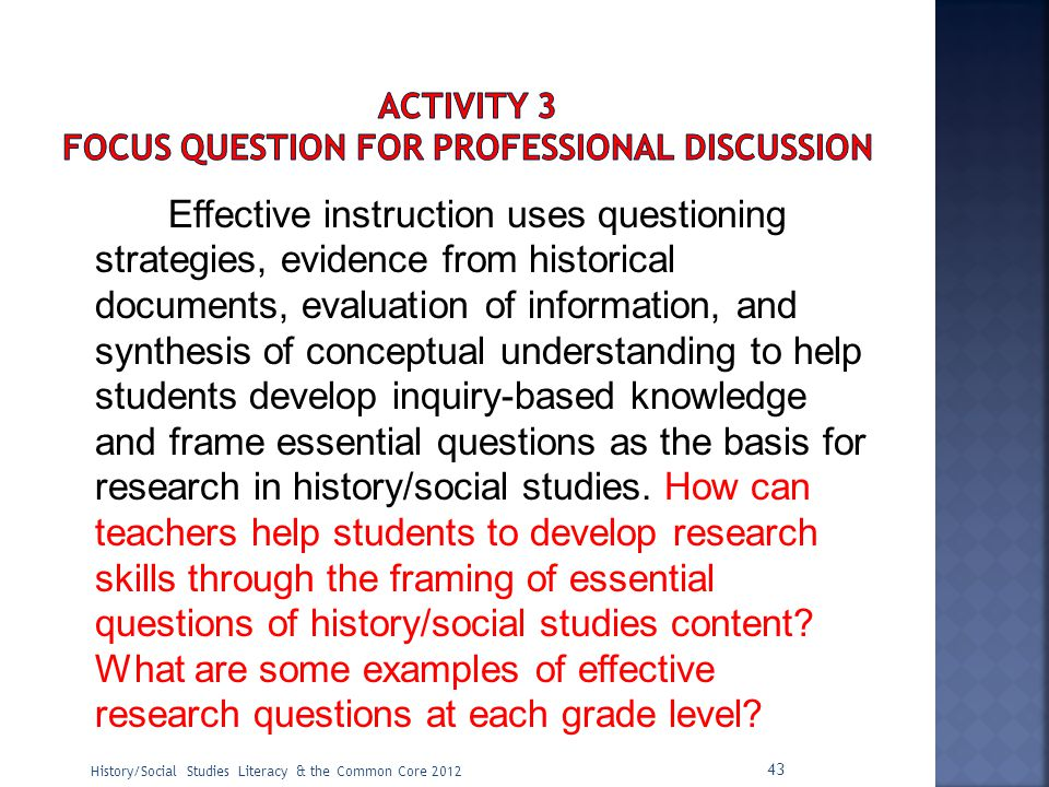 Effective instruction uses questioning strategies, evidence from historical documents, evaluation of information, and synthesis of conceptual understa