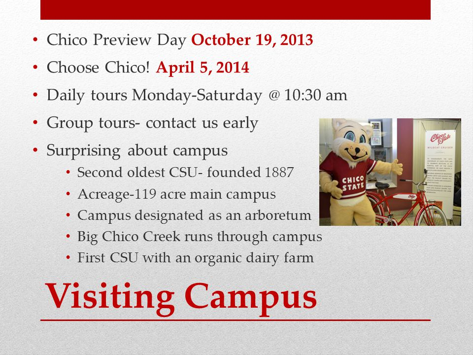 Visiting Campus Chico Preview Day October 19, 2013 Choose Chico.