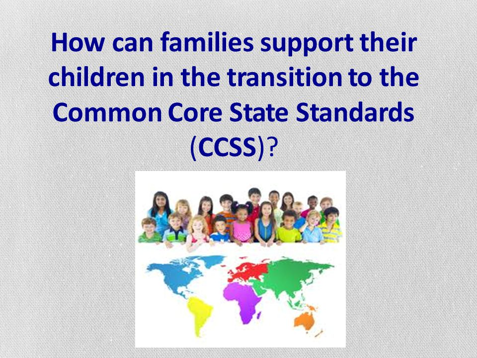 How can families support their children in the transition to the Common Core State Standards (CCSS)