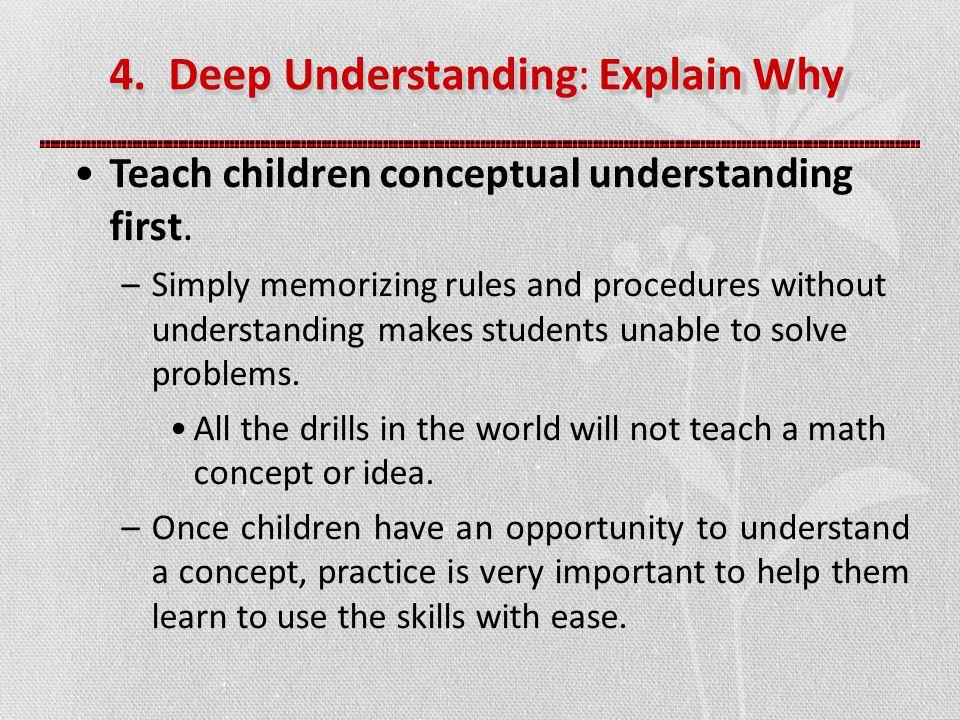 4.Deep Understanding: Explain Why Teach children conceptual understanding first.