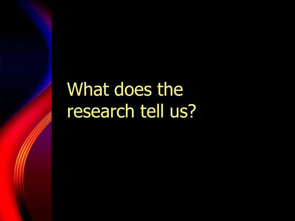 What does the research tell us?
