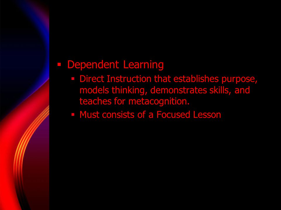 Focused Lesson  Clearly establishes a purpose and models their own thinking.