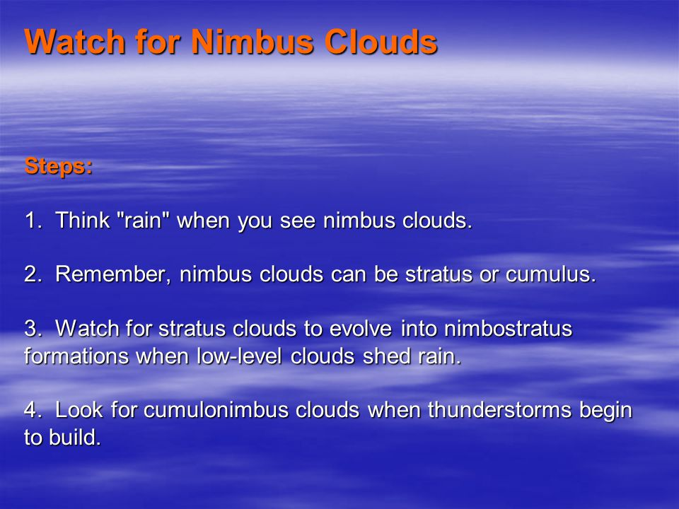 Watch for Cumulus Clouds Steps: 1. Think