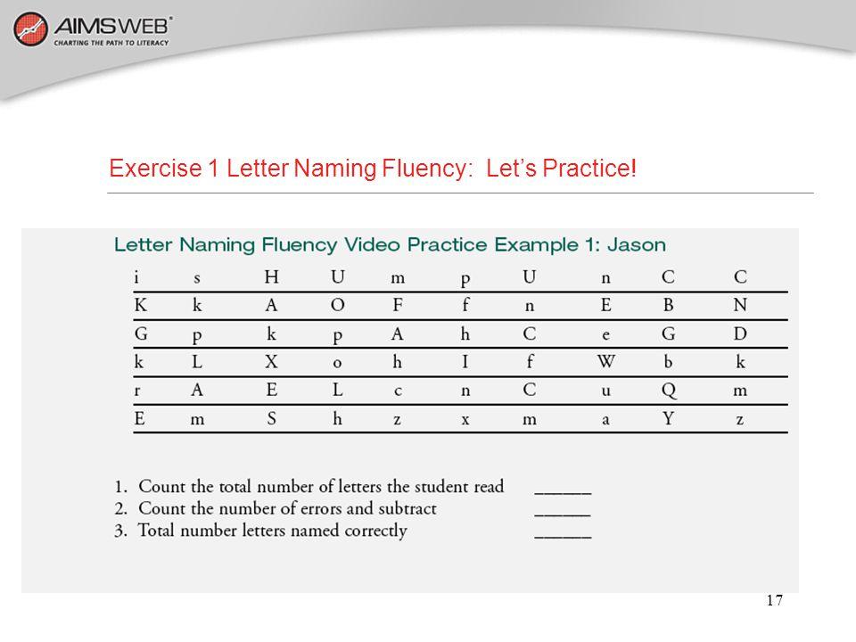 17 Exercise 1 Letter Naming Fluency: Let's Practice!