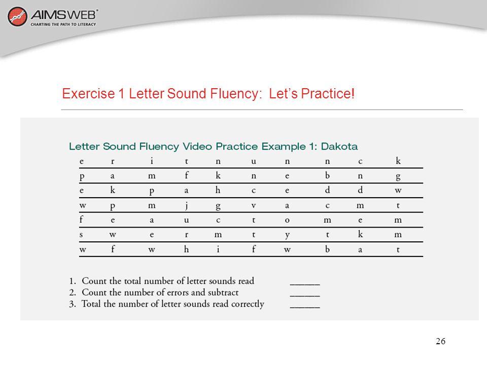 26 Exercise 1 Letter Sound Fluency: Let's Practice!