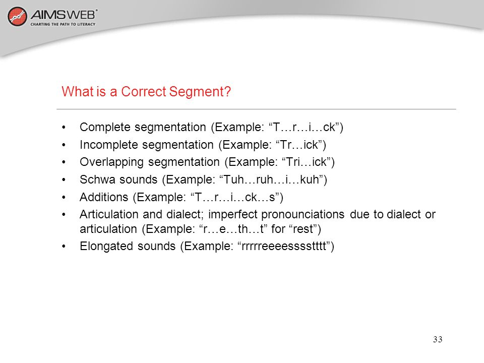 """33 What is a Correct Segment? Complete segmentation (Example: """"T…r…i…ck"""") Incomplete segmentation (Example: """"Tr…ick"""") Overlapping segmentation (Exampl"""