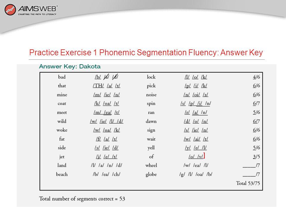 36 Practice Exercise 1 Phonemic Segmentation Fluency: Answer Key