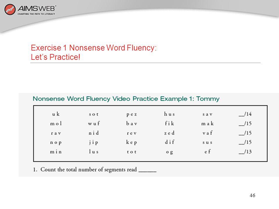 46 Exercise 1 Nonsense Word Fluency: Let's Practice!