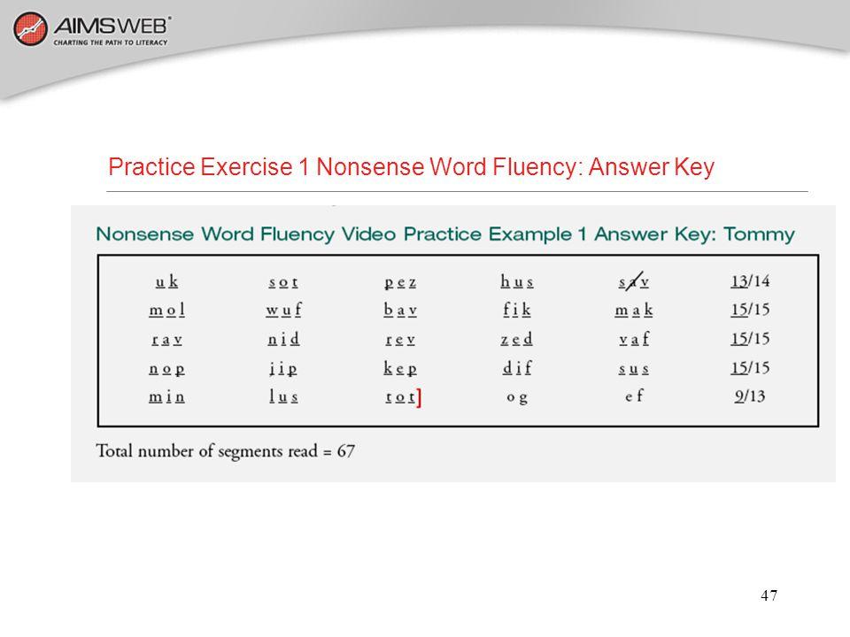 47 Practice Exercise 1 Nonsense Word Fluency: Answer Key