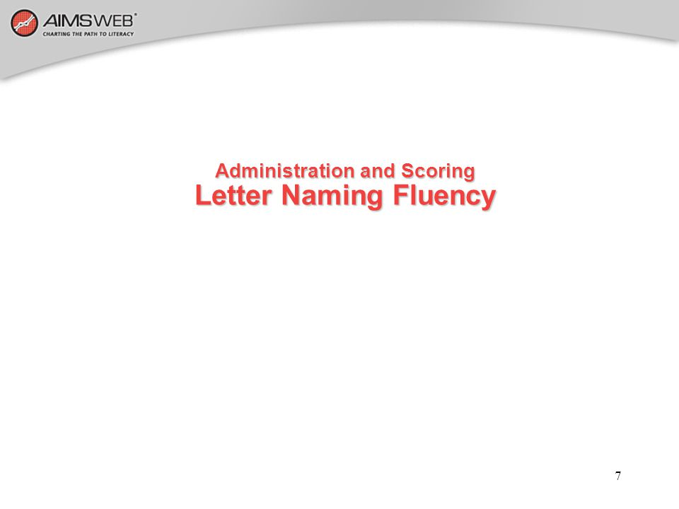 8 Administration and Scoring of Letter Naming Fluency What examiners need to do…What examiners need to do… Before testing studentsBefore testing students While testing studentsWhile testing students After testing studentsAfter testing students