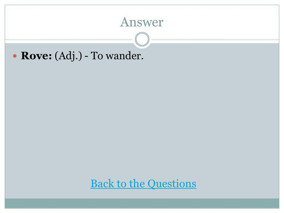 Answer Jaunty: (Adj.) -easy and sprightly in manner or bearing. Back to the Questions