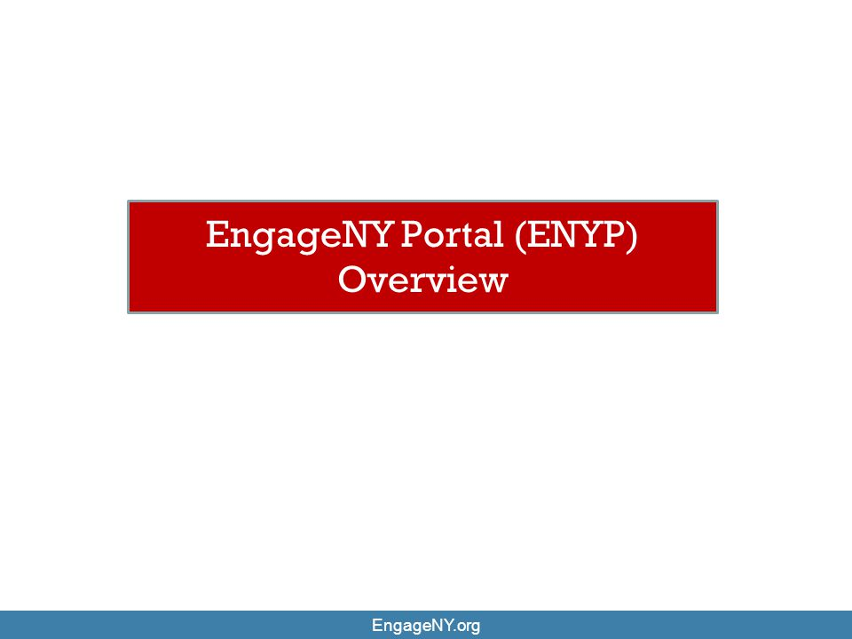 EngageNY.org EngageNY Portal (ENYP) Overview
