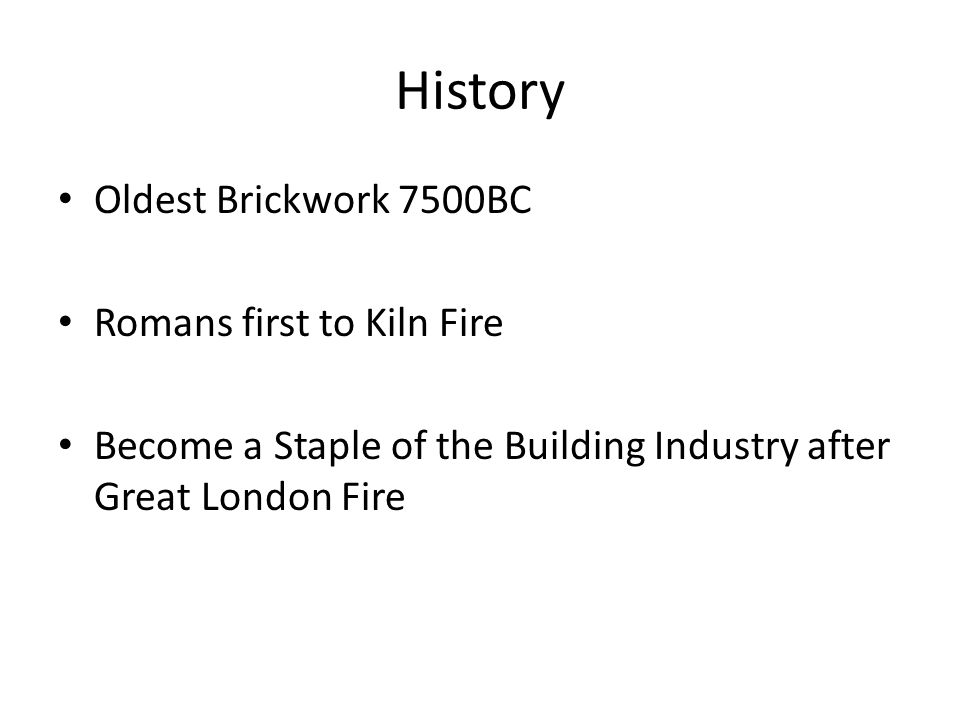 History Oldest Brickwork 7500BC Romans first to Kiln Fire Become a Staple of the Building Industry after Great London Fire