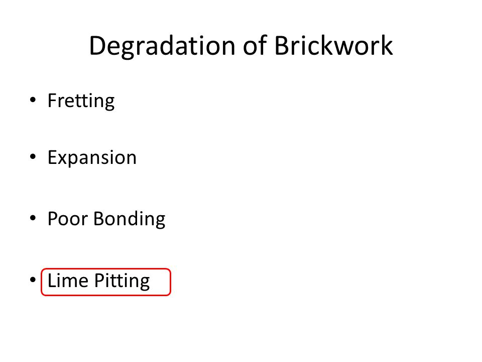 Degradation of Brickwork Fretting Expansion Poor Bonding Lime Pitting