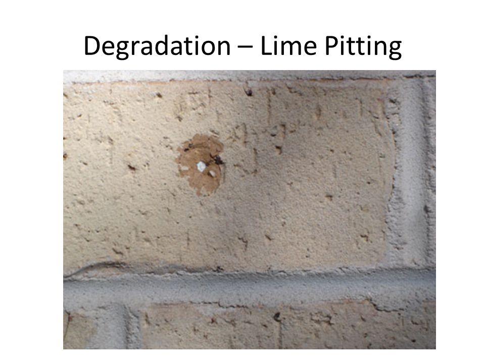 Degradation – Lime Pitting