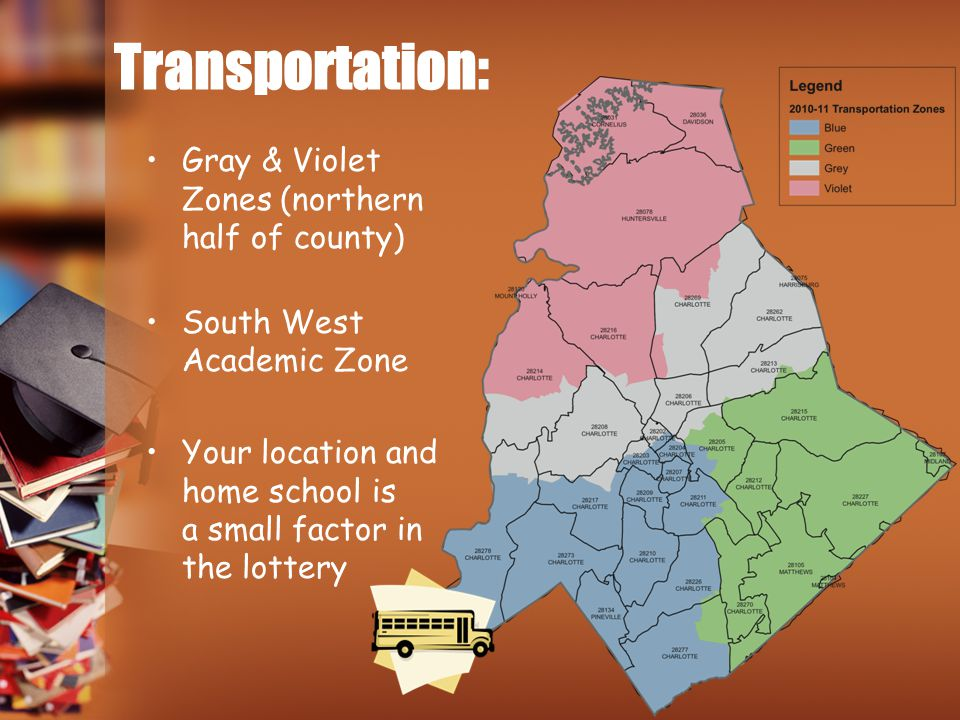 Transportation: Gray & Violet Zones (northern half of county) South West Academic Zone Your location and home school is a small factor in the lottery