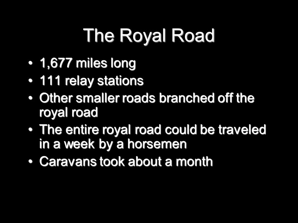 Aim: How did the Persians build and maintain a tremendous empire? Do Now: Matching Review The Royal Road 1,677 miles long1,677 miles long 111 relay st