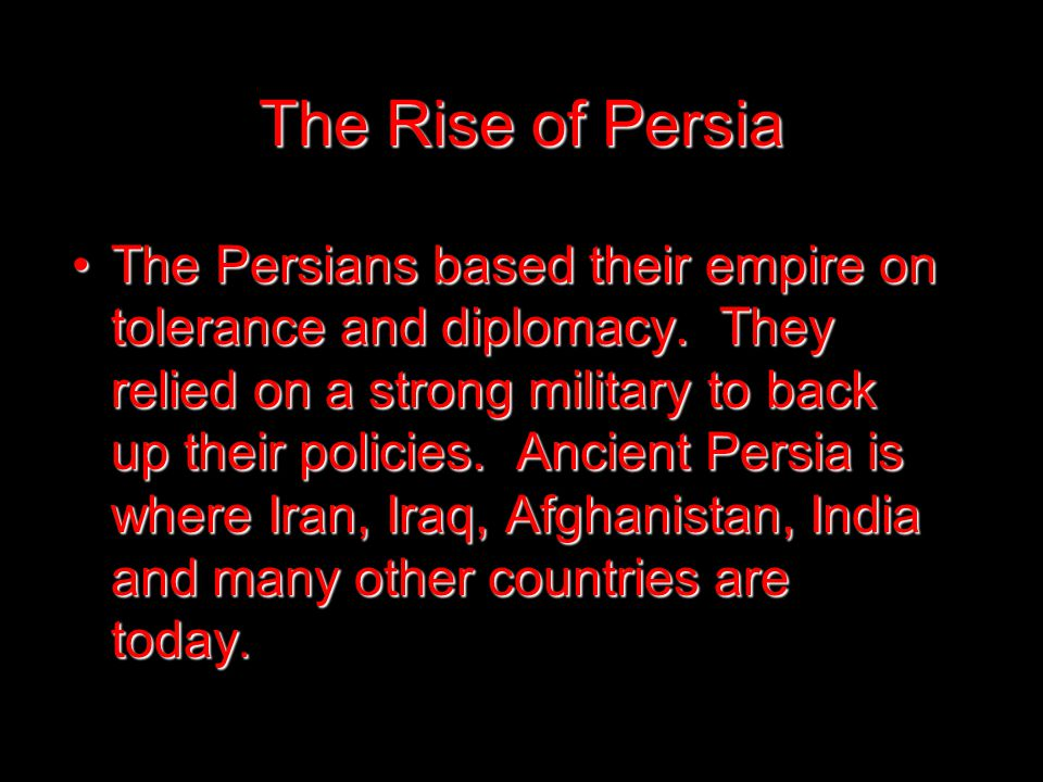 Aim: How did the Persians build and maintain a tremendous empire? Do Now: Matching Review The Rise of Persia The Persians based their empire on tolera