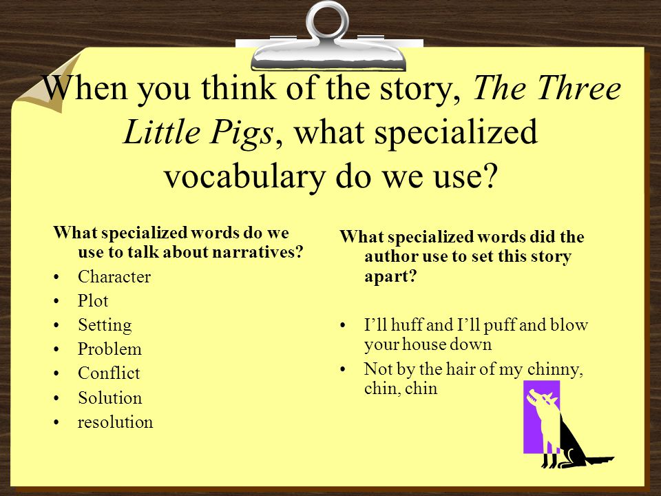 Language of the Discipline Specialized vocabulary Skills, tools or tasks used by people working within a field (discipline) What specialized terms do we use to describe a story