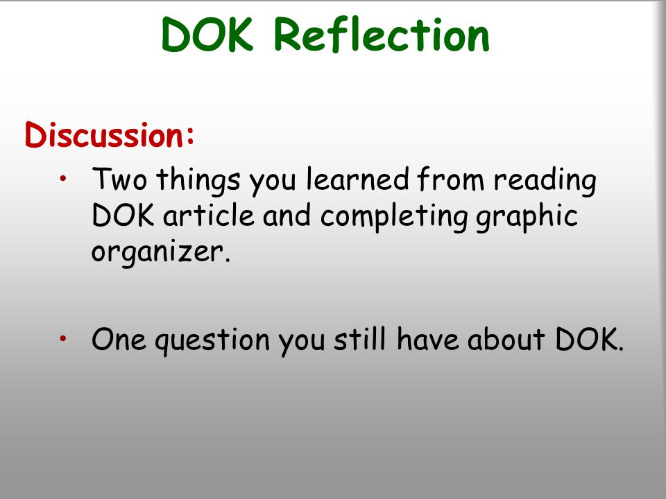 DOK Reflection Discussion: Two things you learned from reading DOK article and completing graphic organizer.