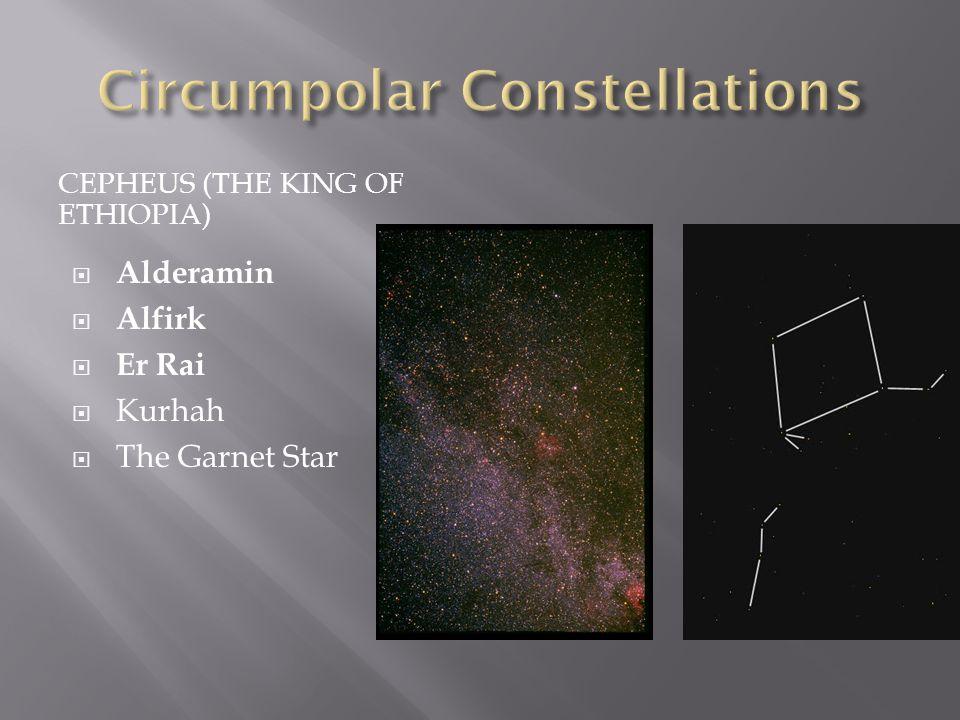 CEPHEUS (THE KING OF ETHIOPIA)  Alderamin  Alfirk  Er Rai  Kurhah  The Garnet Star