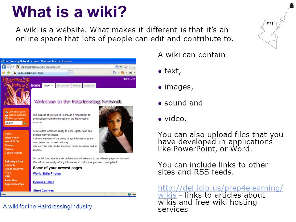 What is a wiki. A wiki can contain text, images, sound and video.