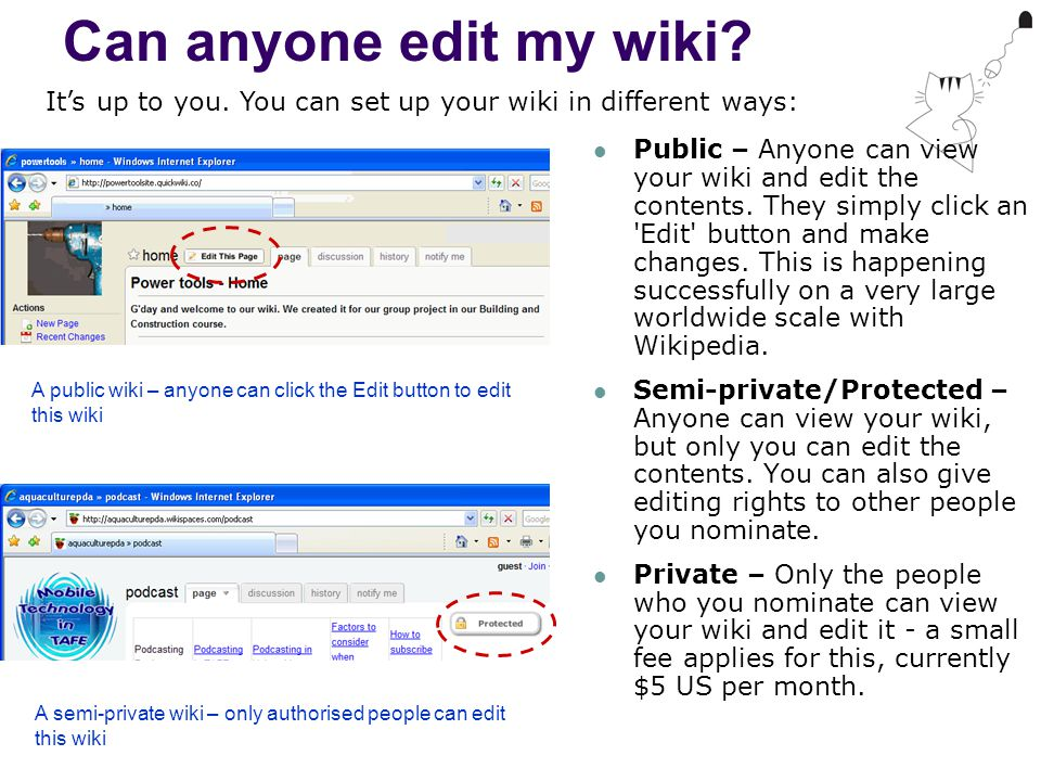 Can anyone edit my wiki. Public – Anyone can view your wiki and edit the contents.