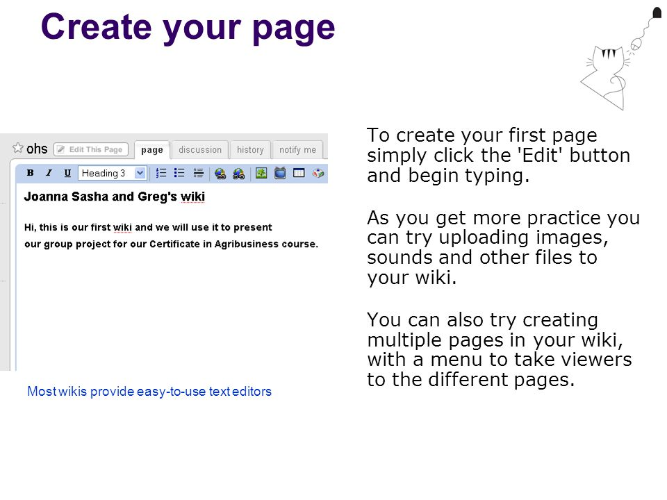 Create your page To create your first page simply click the Edit button and begin typing.