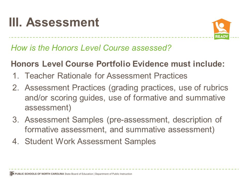 III. Assessment How is the Honors Level Course assessed.