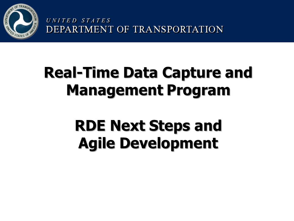 Real-Time Data Capture and Management Program RDE Next Steps and Agile Development