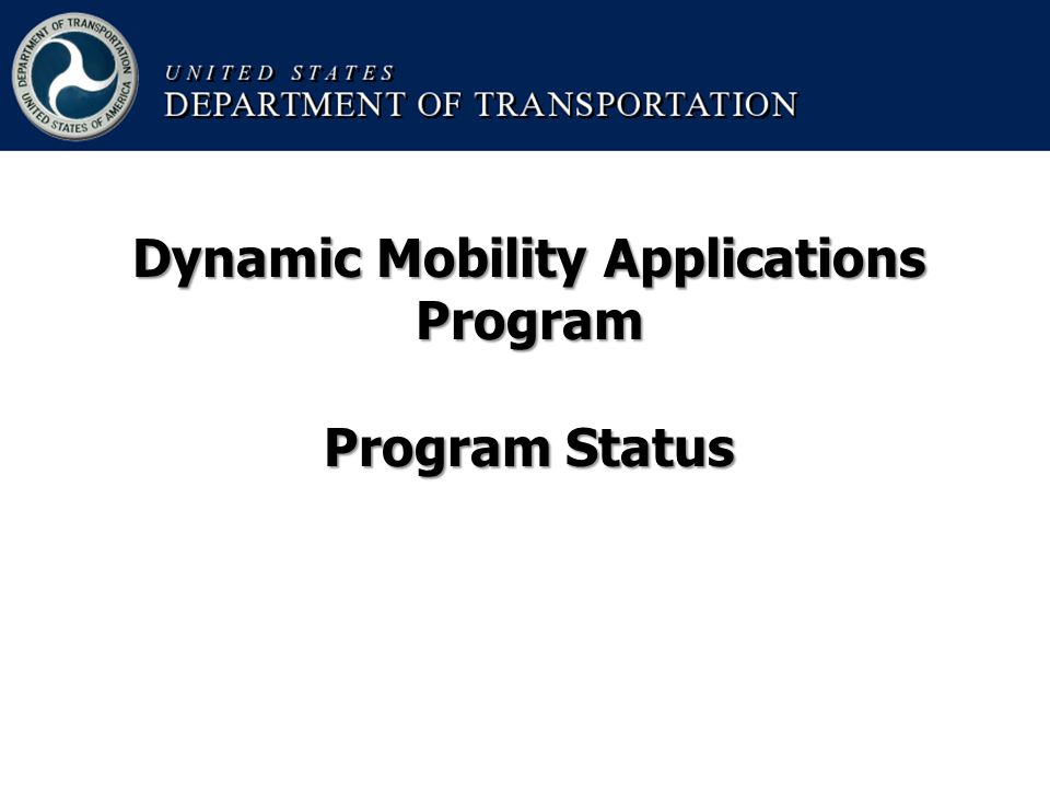 Dynamic Mobility Applications Program Program Status