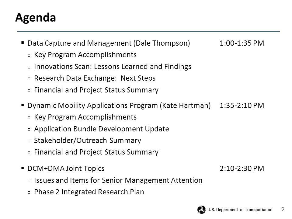 2 U.S. Department of Transportation Agenda  Data Capture and Management (Dale Thompson)1:00-1:35 PM □ Key Program Accomplishments □ Innovations Scan: