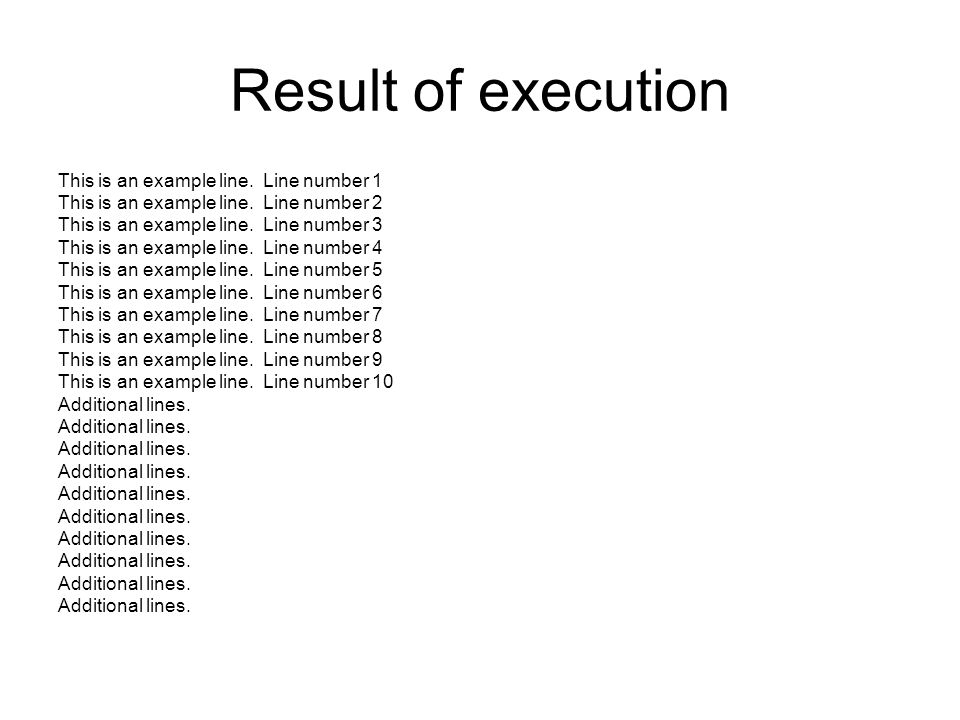 Result of execution This is an example line. Line number 1 This is an example line. Line number 2 This is an example line. Line number 3 This is an ex