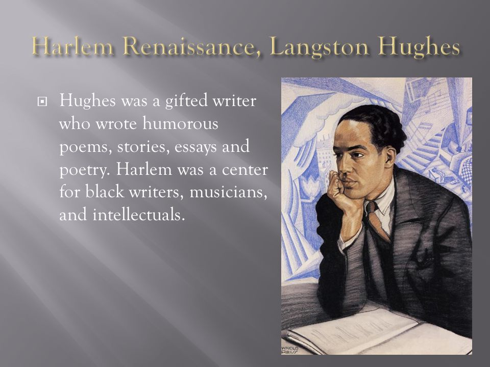  Hughes was a gifted writer who wrote humorous poems, stories, essays and poetry.
